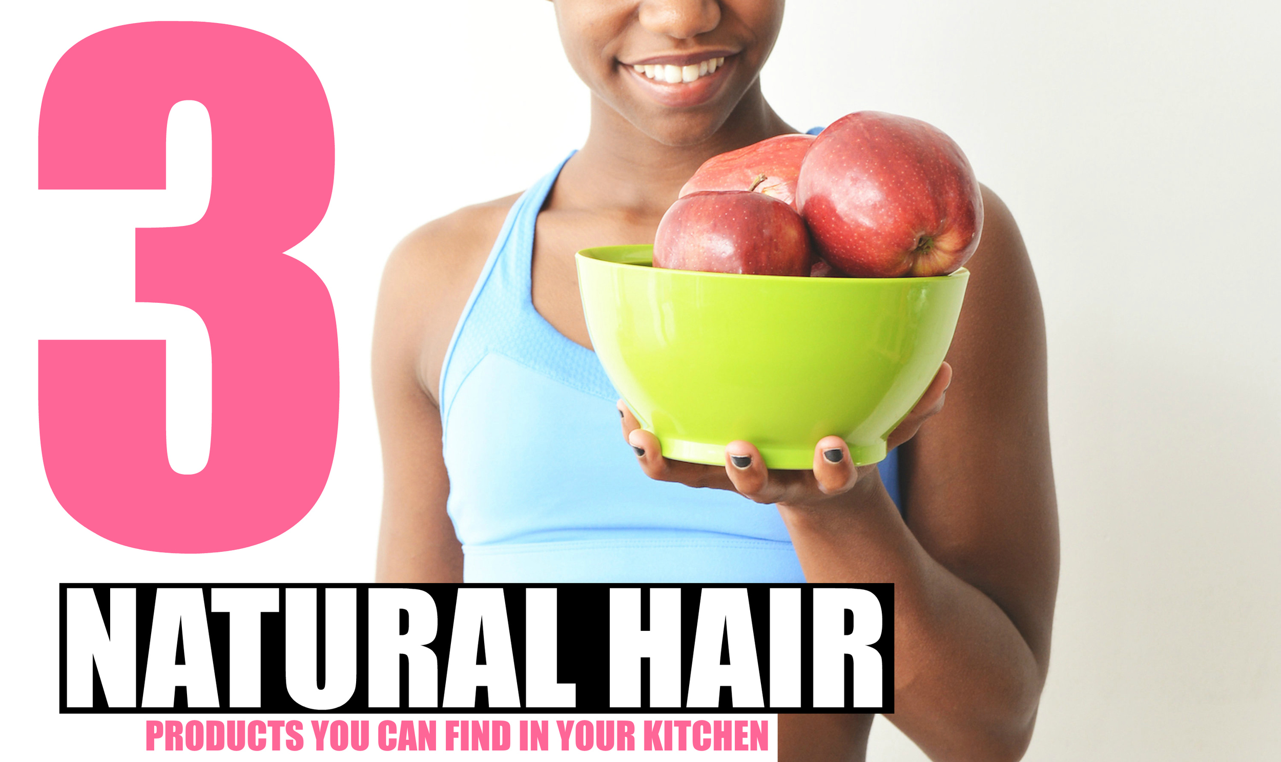 3 Natural Hair Products you can Find in Your Kitchen