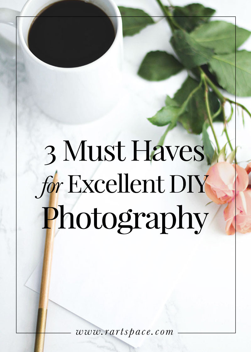 3-must-haves-for-excellent-diy-photography.jpg