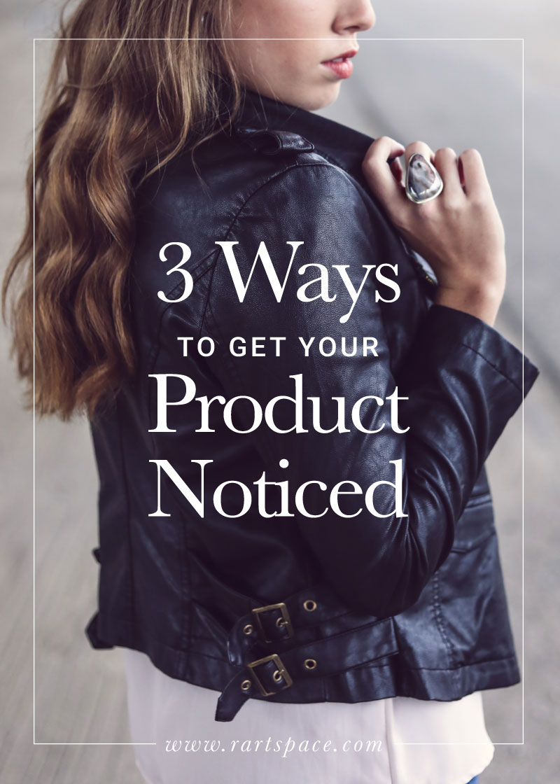 3-ways-to-get-your-product-noticed.jpg
