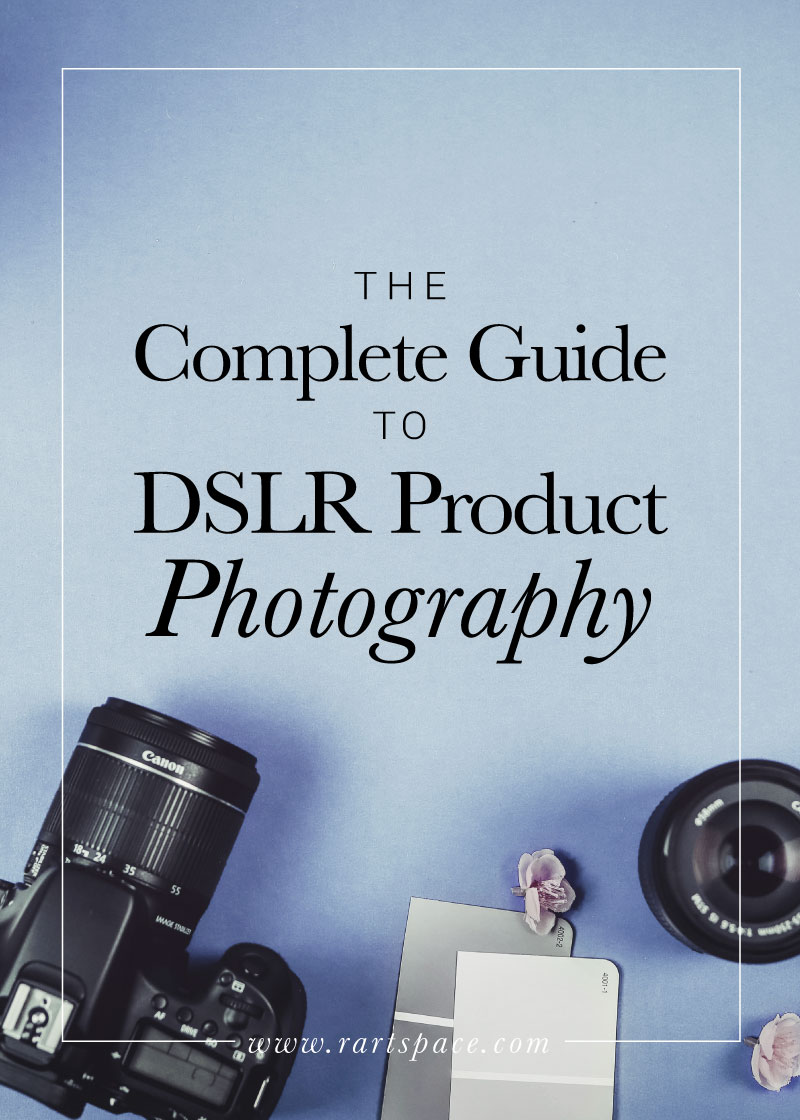 the-complete-guide-to-DSLR-product-photography-by-r-artspace.jpg