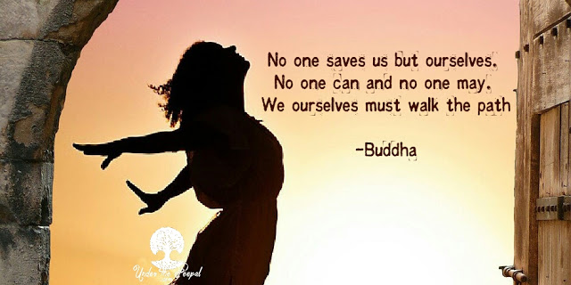 Buddha quote No one saves us but ourselves. No one can and no one may. Inspiration, spiritual
