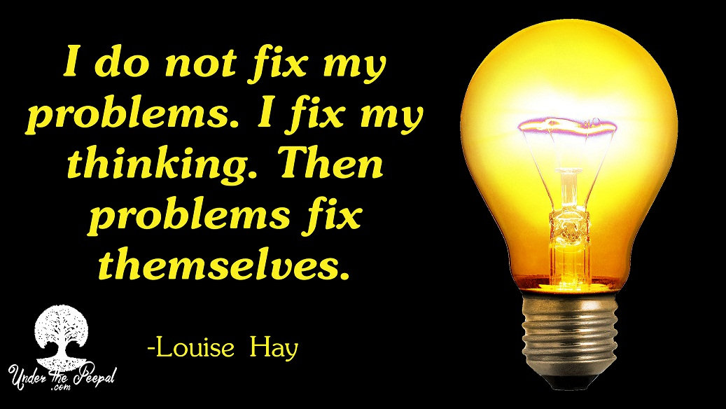 Fix your thinking-Louise Hay