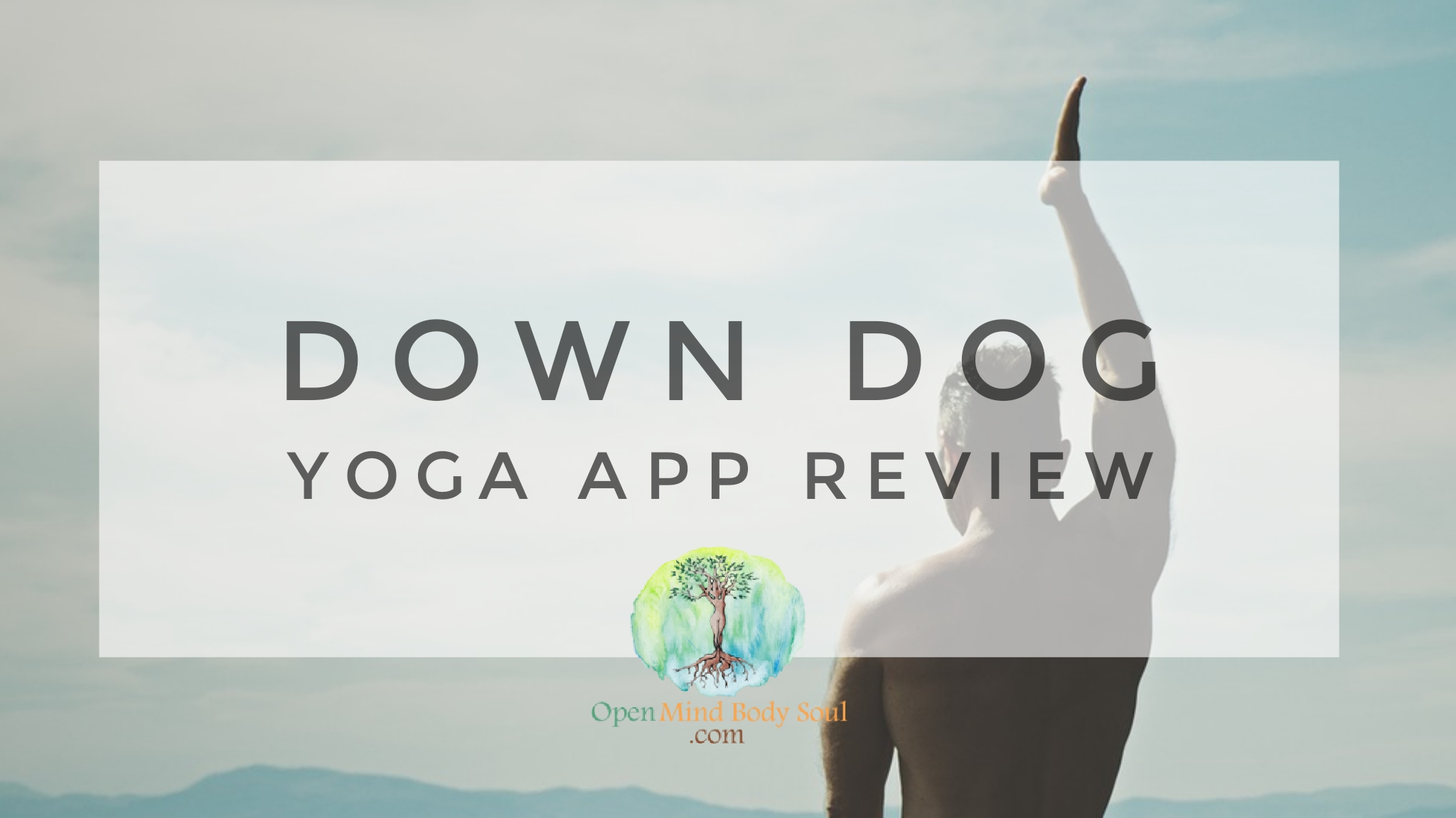 7 reasons why Down Dog is the Best Yoga App - Open Mind Body