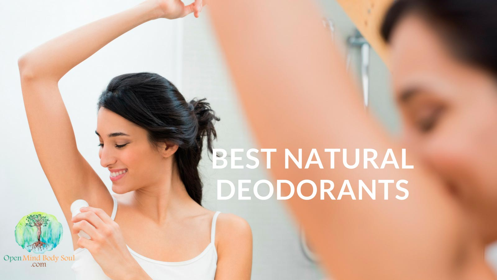Best Natural deodorants that actually work, selected after careful review and research.