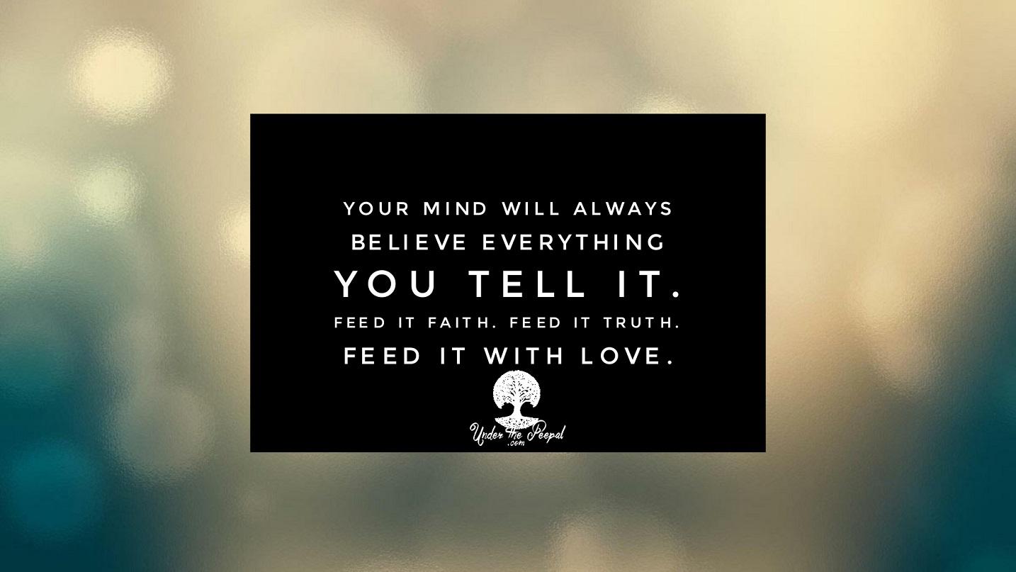 Mind-will-believe-faith-truth-love.jpg