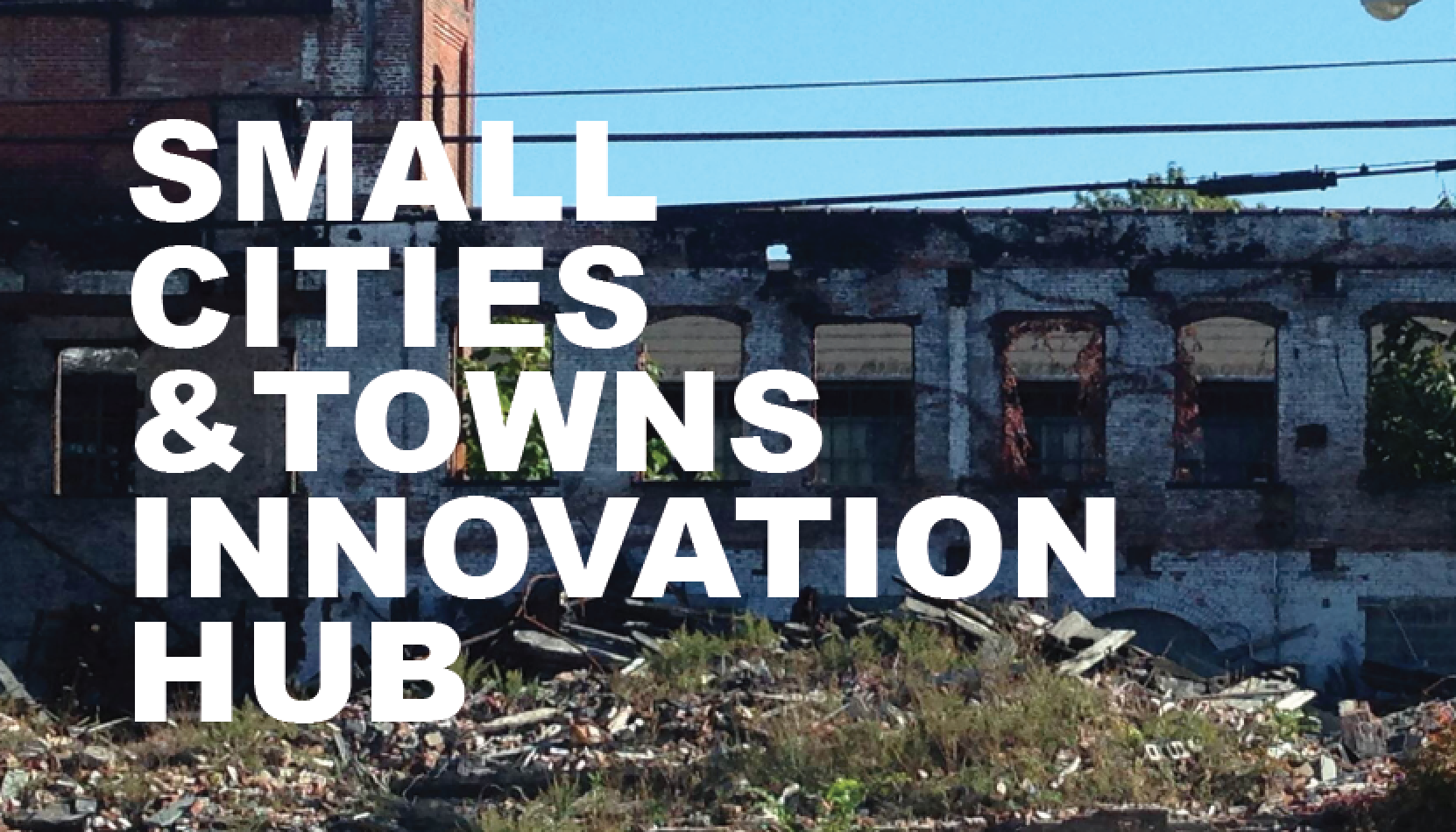WE NEED TO RE-INVENT WORK IN THE SMALL TOWN.