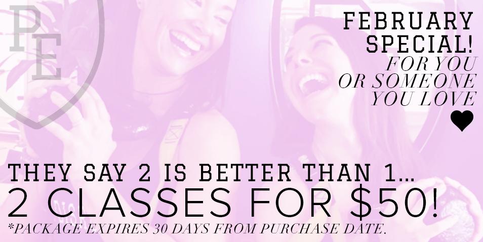 2 Classes for $50 - February Special - The P.E. Club