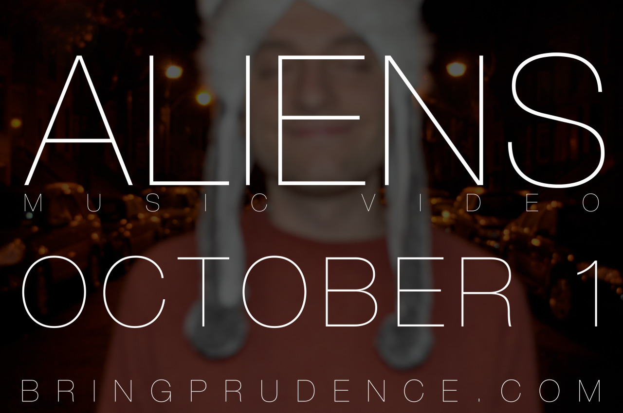 """Again with the hat! Remember, my new music video for the song """"Aliens"""" is coming out on October 1.  Listen/download my new album  Aliens :  http://music.bringprudence.com"""
