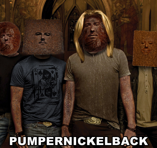 breadpeople :     Pumpernickelback (Per many, many suggestions)
