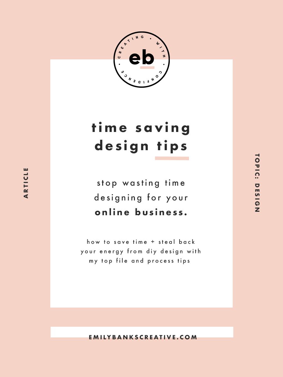 Time saving design tips + tricks for your online business - Emily Banks Creative