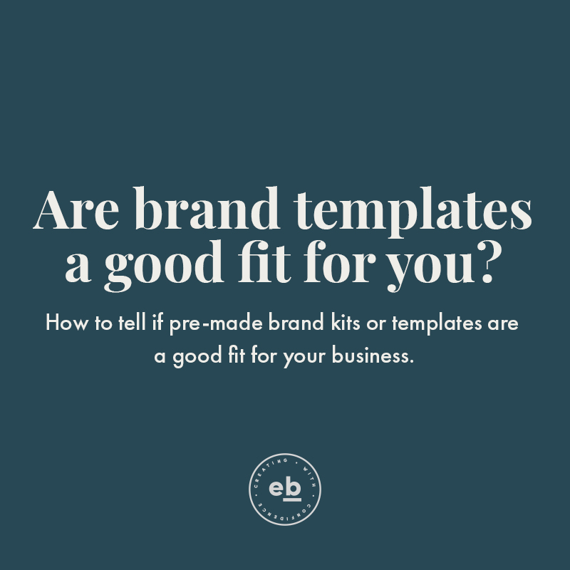 How to tell if pre-made brand templates are a good fit for your business - Emily Banks Creative
