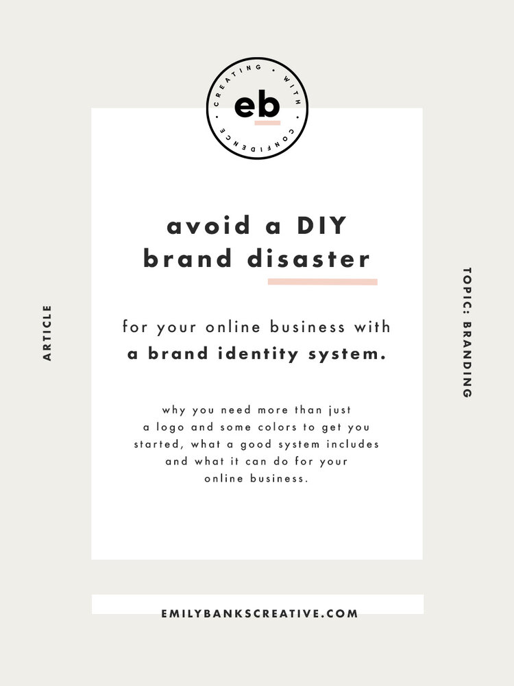 How to avoid a DIY branding disaster in your online business with a brand identity system - Emily Banks Creative