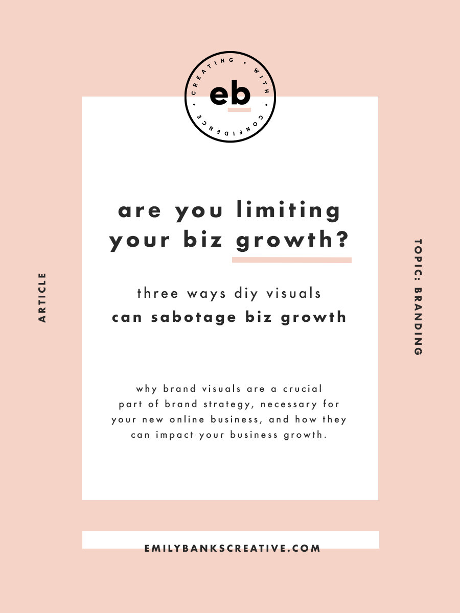 Three ways you might be sabotaging your online business growth with DIY brand visuals - Emily Banks Creative