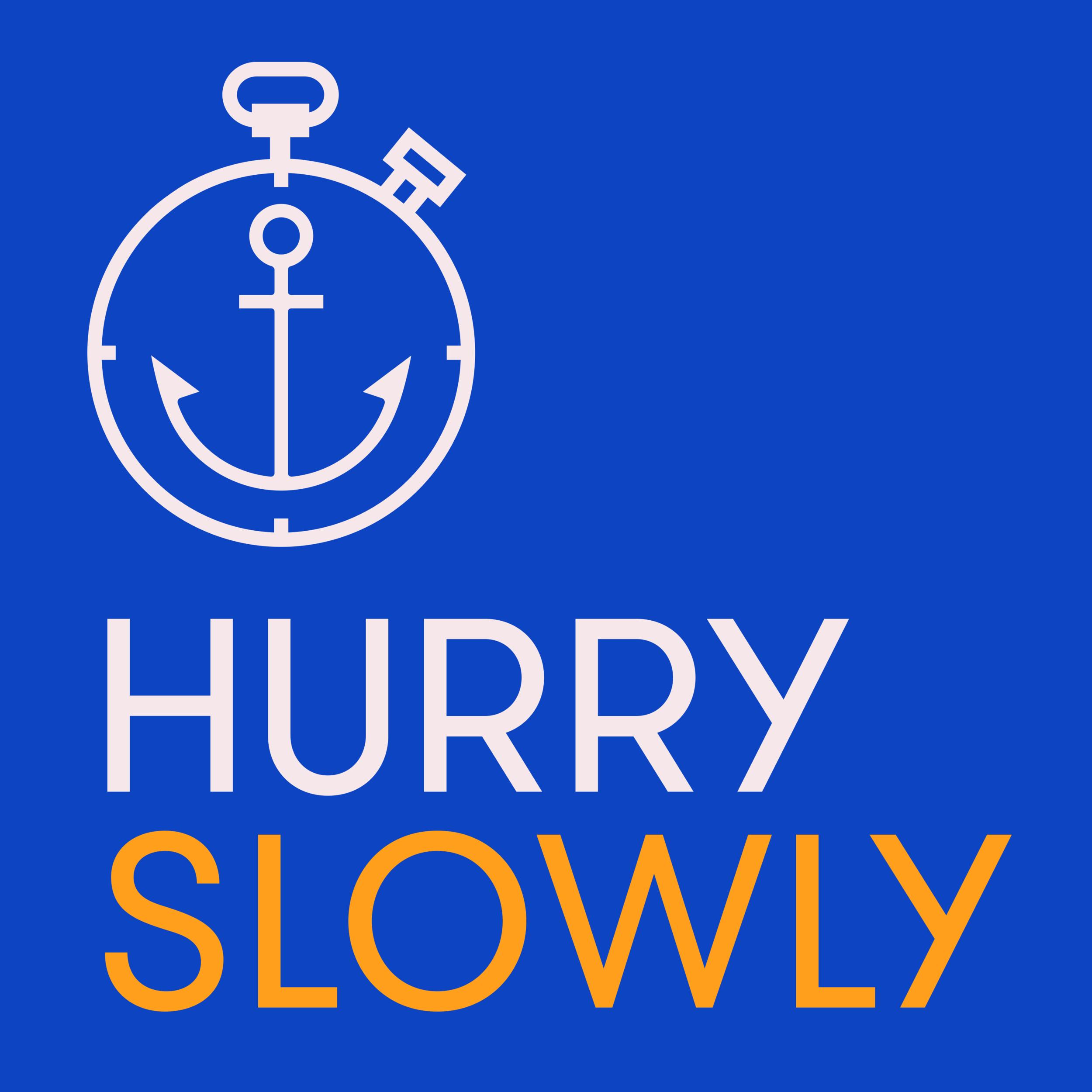 Hurry Slowly  / 2017