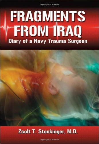 Fragments from Iraq: Diary of a Navy Trauma Surgeon