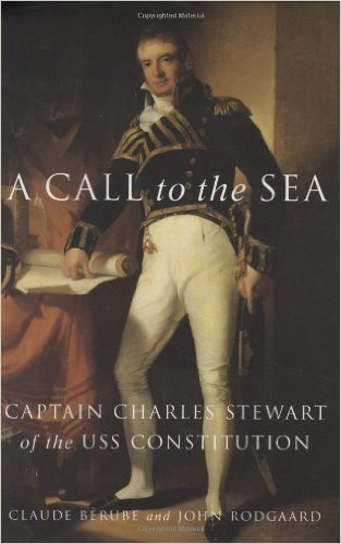 A Call to the Sea: Captain Charles Stewart and the USS Constitution