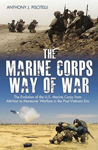 The Marine Corps Way of War: The Evolution of the U.S. Marine Corps from Attrition to Maneuver Warfare in the Post-Vietnam Era