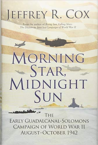 Morning Star, Midnight Sun: The Early Guadalcanal-Solomons Campaign of World War II