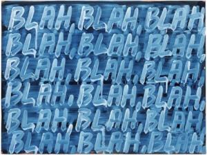 Blah, Blah, Blah  (Prussian) by Mel Bochner