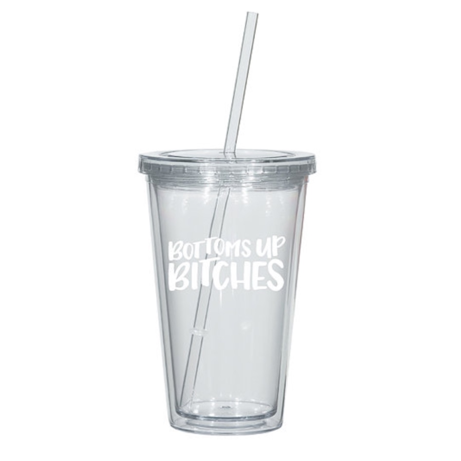 $15.99 BOTTOMS UP BITCHES TUMBLER