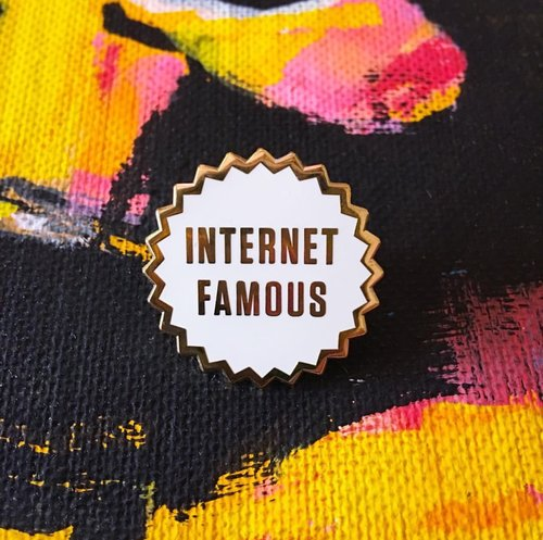 $9.99 INTERNET FAMOUS PIN