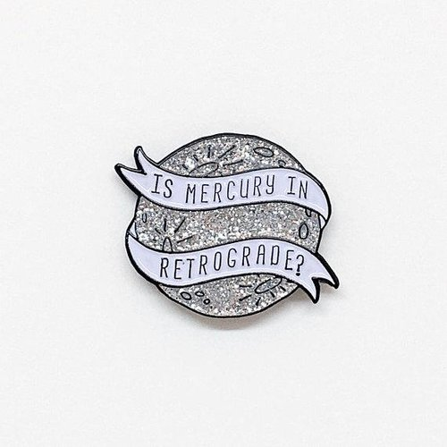 $11.99 IS MERCURY IN RETROGRADE? PIN