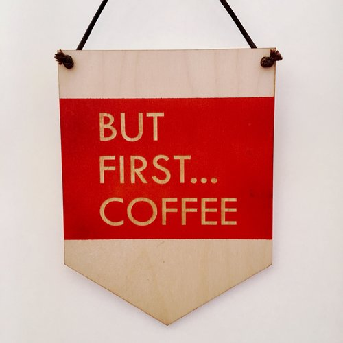 $23.99 BUT FIRST...COFFEE WALL HANGING