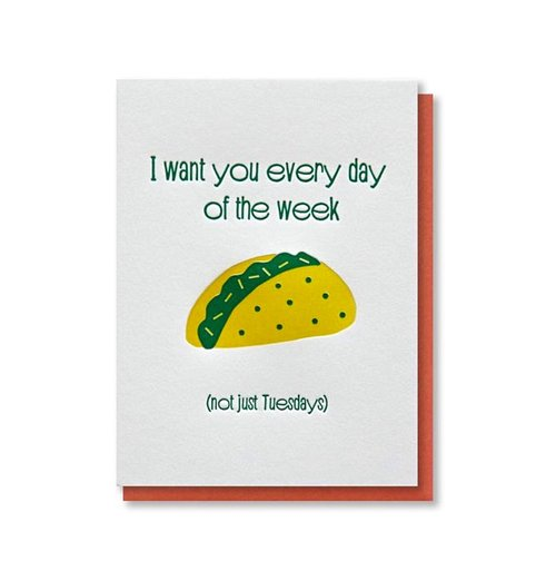 $4.99 I WANT YOU EVERY DAY OF THE WEEK TACOS CARD