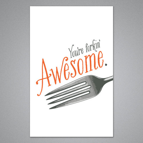 $3.99 YOU'RE FORKIN AWESOME CARD