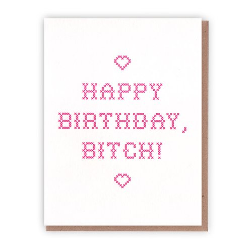 $3.99 HAPPY BIRTHDAY, BITCH! CARD