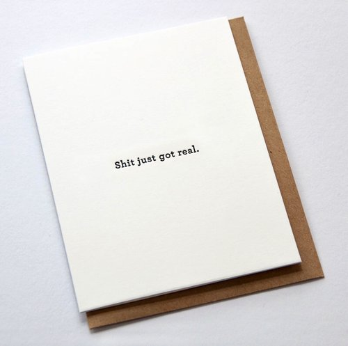 $3.99 SHIT JUST GOT REAL GREETING CARD