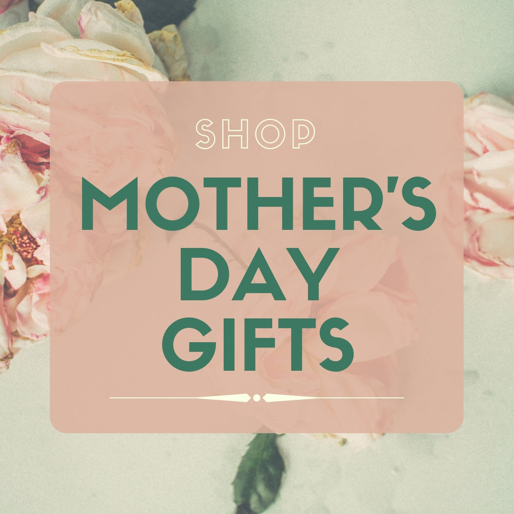 SHOP+MOTHER'S+DAY+GIFTS.jpg