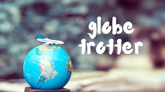 GLOBE TROTTER COLLECTION