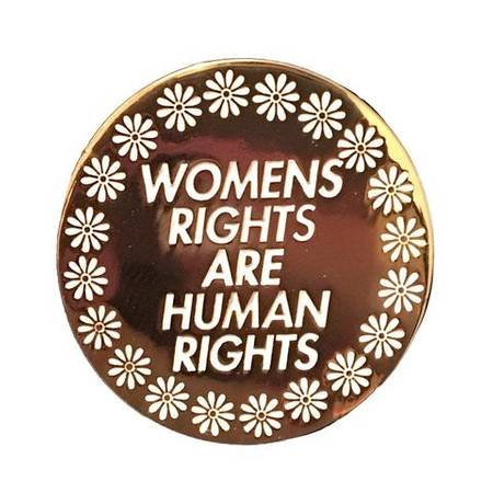 $10.99 WOMENS RIGHTS ARE HUMAN RIGHTS PIN