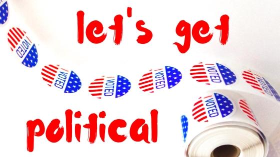 LET'S GET POLITICAL.jpg