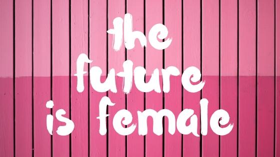 THE+FUTURE+IS+FEMALE.jpg