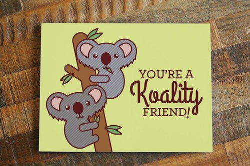 $4.49 YOU'RE A KOALITY FRIEND KOALA CARD