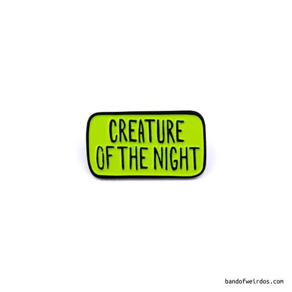 $9.99 CREATURE OF THE NIGHT PIN