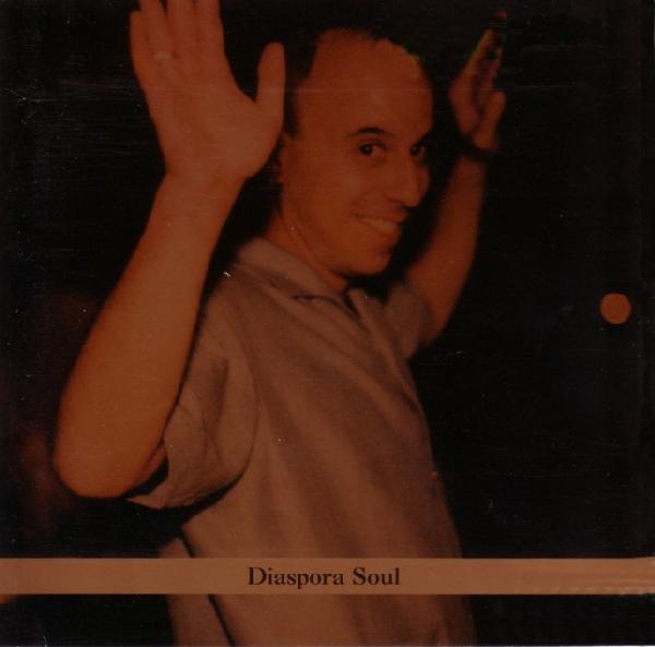 Steven Bernstein –  Diaspora Soul , 1999 / Label – Tzadik   Producer, Arranger, Performer