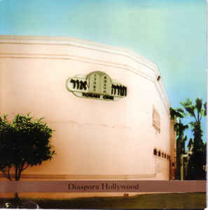 Steven Bernstein – Diaspora Hollywood , 2004 / Label – Tzadik   Producer, Arranger, Performer