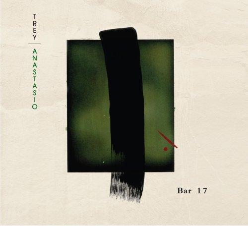 Trey Anastasio –  Bar 17 , 2006 (Rock)/ Label – Rubber Jungle Records   Performer