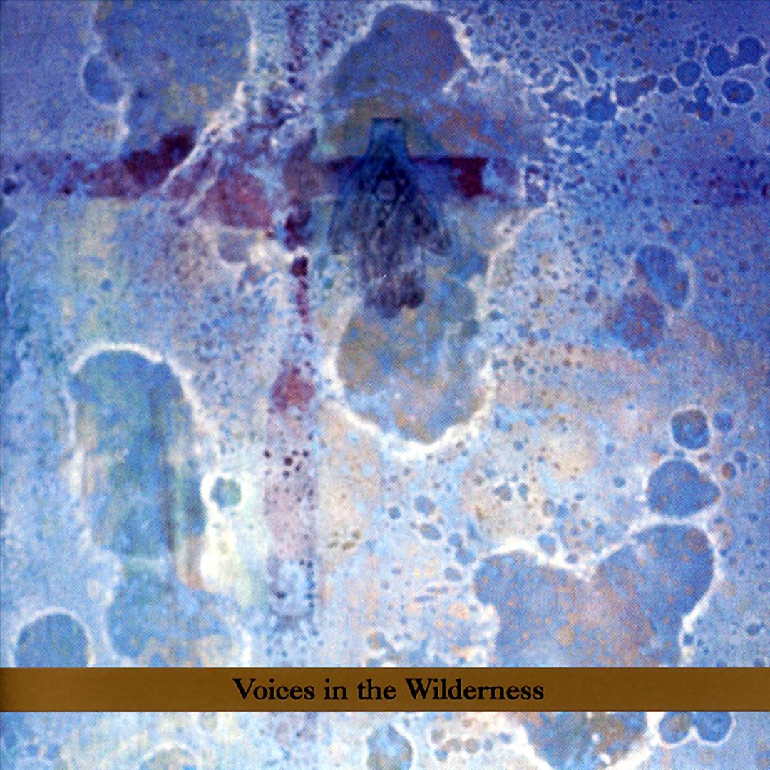 John Zorn –  Voices in the Wilderness , 2003 (Pop/Rock) / Label – Tzadik Records   Performer