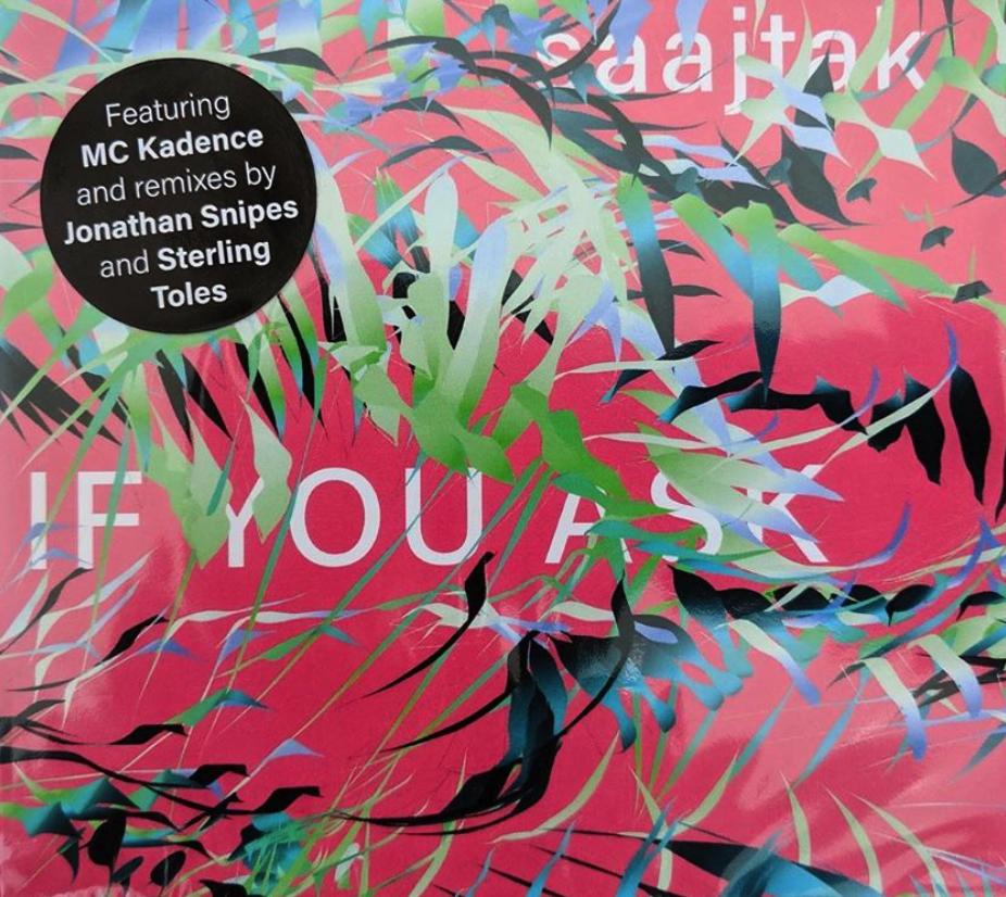 If You Ask (Remix CD)    saajtak   August 10, 2019
