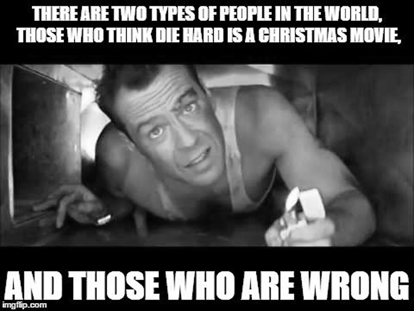 die hard is a christmas movie.jpg