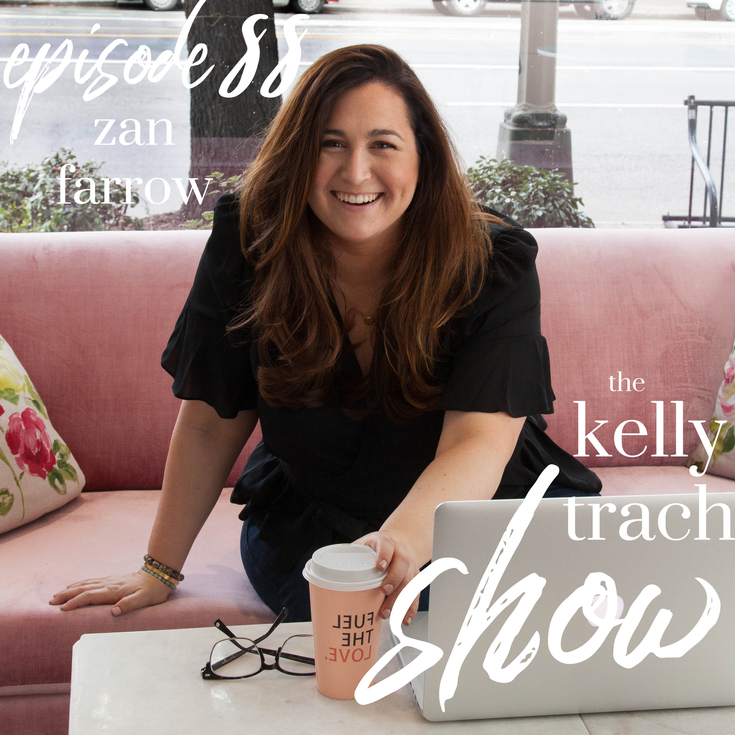 the kelly trach show (PODCAST) - Kelly interviews Zan on her experience with intuition, working with her as a coach, and going all-in on her own business.