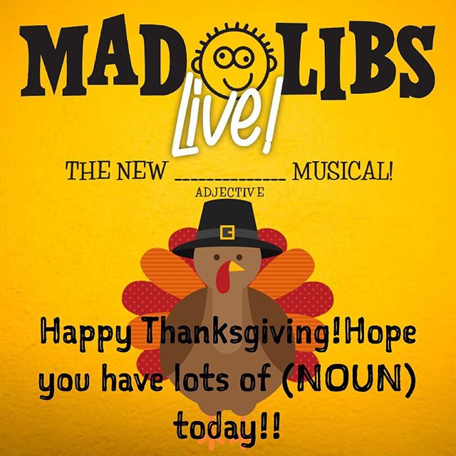 Happy Thanksgiving everyone!! Have a (ADJECTIVE) DAY! • #HappyThanksgiving #Thanksgiving #Turkey #MadLibsLive