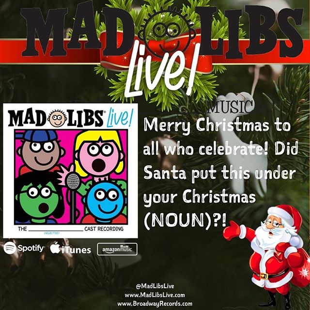 Merry Christmas to all who celebrate! Did Santa put your copy of the MAD LIBS LOVE! Original Cast Recording under your Christmas Tree?! If not, you can (VERB) a physical copy of the @bwayrecords website, or listen on @itunes @spotify and @amazonmusic • #MerryChristmas #Christmas #Gift #Present #Noun #OriginalCastRecording #Santa #SantaClaus #Holiday #MadLibs #MadLibsLive