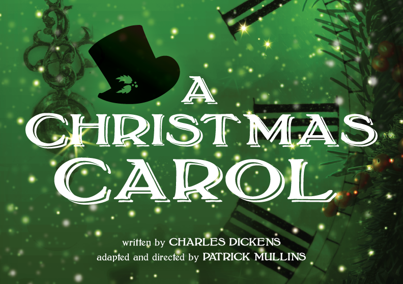 A Christmas Carol by Charles Dickens, adapted by Patrick Mullins