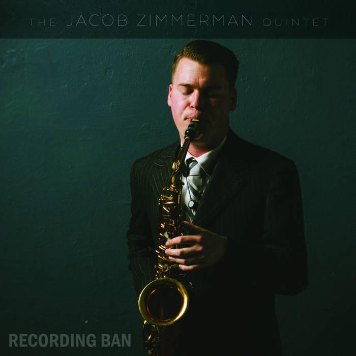 The Jacob Zimmerman Quintet   Recording Ban   2015
