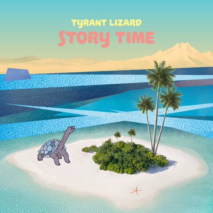 Tyrant Lizard   Story Time   20